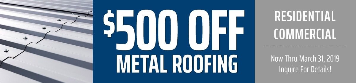 $500 off metal roofing
